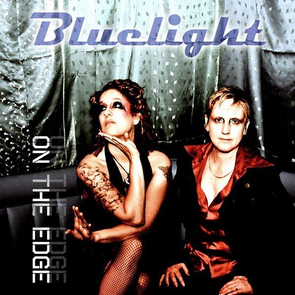 Bluelight - On The Edge