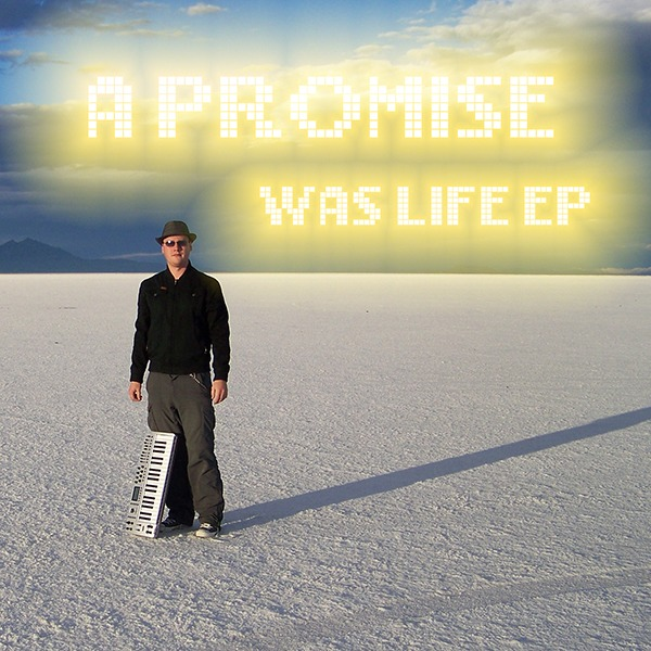 A Promise - Was Life EP (Boomsmack Records)